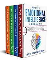 Master EMOTIONAL INTELLIGENCE: 4 Books in 1: Mental Toughness: Atomic Habits, Dark Psychology Secrets: Persuasion & Manipulation Guide, Cognitive Behavioral Therapy, NLP, Self Confidence & Discipline Front Cover