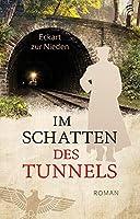 Im Schatten des Tunnels: Roman