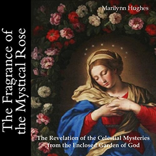 The Fragrance of the Mystical Rose audiobook cover art