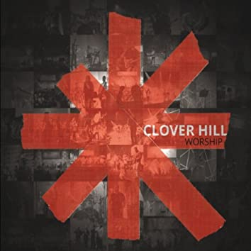 Clover Hill Worship: The Red Album