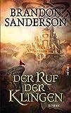 Der Ruf der Klingen: Roman (Die Sturmlicht-Chroniken, Band 5) - Brandon Sanderson