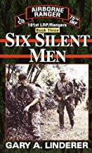 Six Silent Men...Book Three: 101st LRP / Rangers (101st LRP Rangers 3)