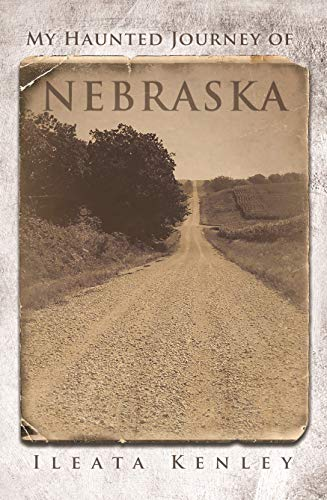 My Haunted Journey of Nebraska by [ileata kenley, Mike Valentino]