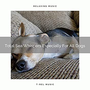 Total Sea Whispers Especially For All Dogs