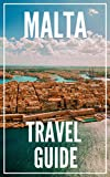 MALTA Travel Guide 2021 - The Locals Travel Guide For Your Trip to Malta