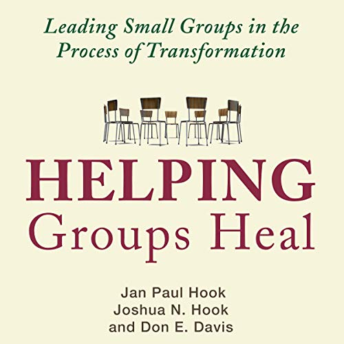 Helping Groups Heal: Leading Small Groups in the Process of Transformation audiobook cover art