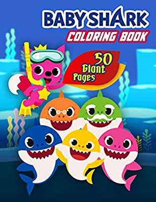 Baby Shark Coloring Book: Great Coloring Book for Kids, Boys and Girls Ages 2-4 – GIANT 50 Pages with High Quality Images