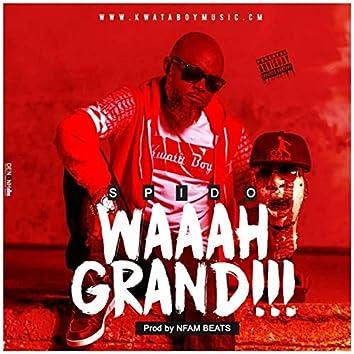 Waaah grand