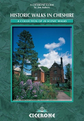 Historic Walks in Cheshire: A Collection of 20 Scenic Walks (Cicerone British Walking)