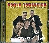 IL MEGLIO DI PAOLO E DANIELE TARANTINO PACCHETTO 5 CD: CRESCONO I FIGLI – IO CANTERO' – CUORE INFRANTO – LA BRAVA GENTE – PIZZICO AL CUORE
