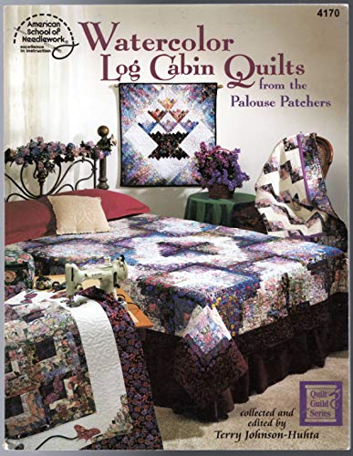 Watercolor Log Cabin Quilts from the Palouse Patchers