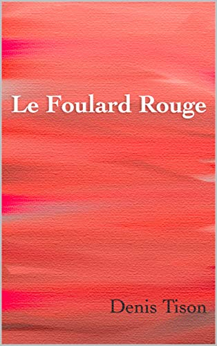 Le Foulard Rouge (French Edition)