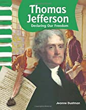 Teacher Created Materials - Primary Source Readers: Thomas Jefferson - Declaring Our Freedom - Grade 2 - Guided Reading Level I