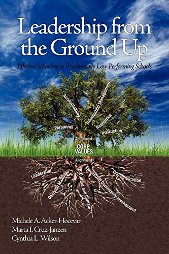 Leadership from the Ground Up: Effective Schooling in Traditionally Low Performing Schools (Issues in the Research, Theo