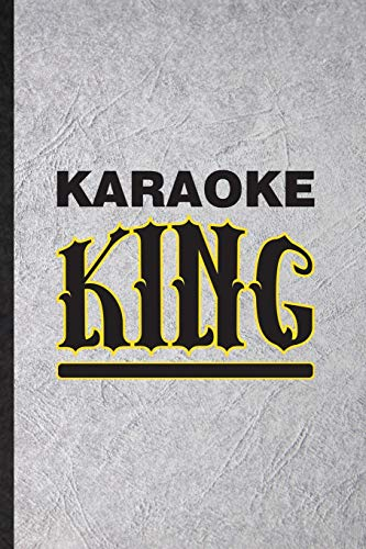 Karaoke King: Funny Blank Lined Notebook/ Journal For Singing Soloist Karaoke, Octet Singer Director, Inspirational Saying Unique Special Birthday Gift Idea Personal 6x9 110 Pages