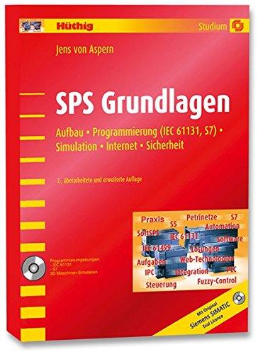 SPS Grundlagen: Aufbau, Programmierung (IEC 61131, S7), Simulation, Internet, Sicherheit