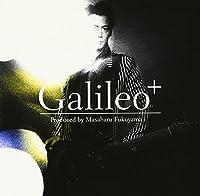 Produced by Masaharu Fukuyama 「Galileo⁺」