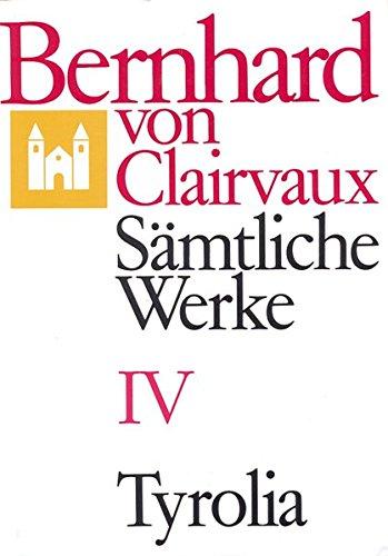 Bernhard von Clairvaux. Sämtliche Werke: Sämtliche Werke, 10 Bde., Bd.4