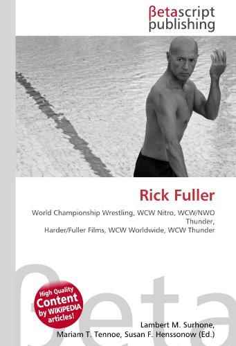 Rick Fuller: World Championship Wrestling, WCW Nitro, WCW/NWO Thunder, Harder/Fuller Films, WCW Worldwide, WCW Thunder