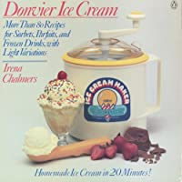 Donvier Ice Cream: More Than 80 Recipes for Sorbets, Parfaits, and Frozen Drinks, with Light Variations 014010237X Book Cover