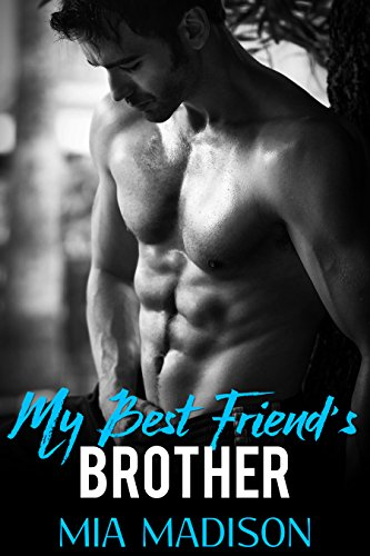 My Best Friend's Brother: A Steamy Older Man Younger Woman Romance