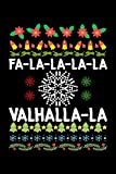 Fa-La-La-La-La Valhalla-La: Fa-La-La-La Valhalla-La Viking God Ugly Christmas Blank Composition Notebook for Journaling & Writing (120 Lined Pages, 6' x 9')