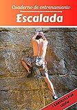 Cuaderno de entrenamiento Escalada: Planificación y seguimiento de las...