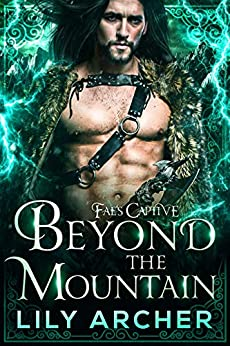 Beyond the Mountain (Fae's Captive Book 4) by [Lily Archer]