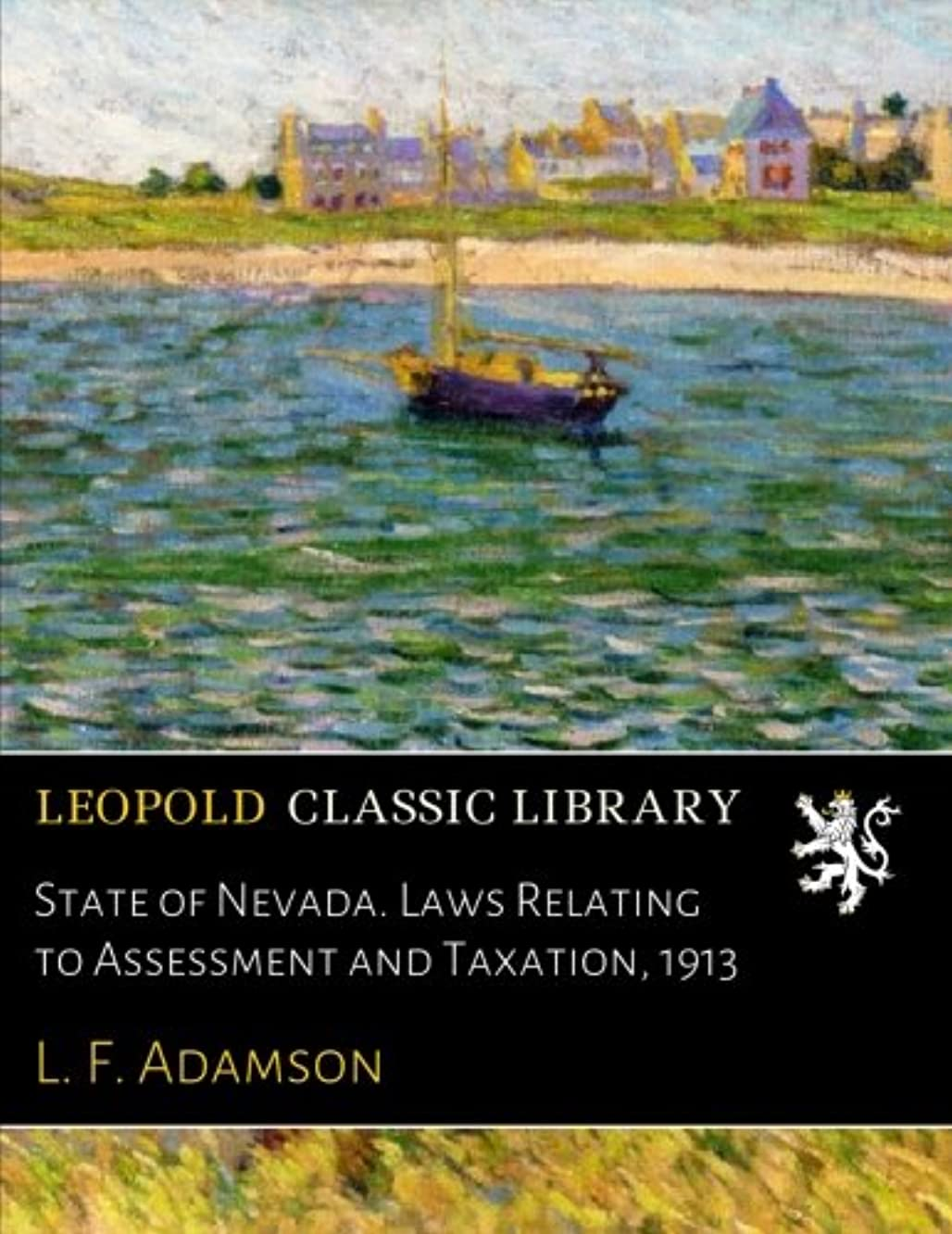 State of Nevada. Laws Relating to Assessment and Taxation, 1913