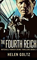 The Fourth Reich (Mitchell Parker Crime Thrillers Book 3)
