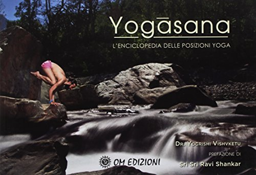 Yogasana. L'enciclopedia delle posizioni yoga