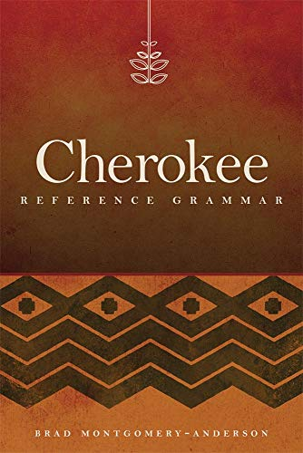 Compare Textbook Prices for Cherokee Reference Grammar First Edition ISBN 9780806146676 by Montgomery-Anderson, Brad