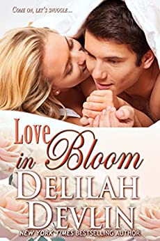 Love in Bloom (an erotic short story) by [Delilah Devlin]
