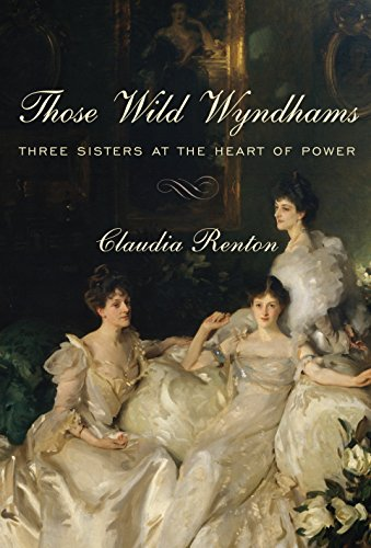 Image of Those Wild Wyndhams: Three Sisters at the Heart of Power