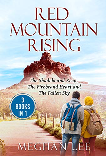 Red Mountain Rising: The Shadebound Keep, The Firebrand Heart and The Fallen Sky by [Meghan Lee]