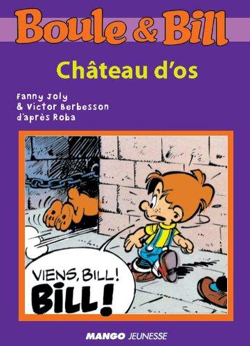 Boule et Bill - Château d'os (Biblio Mango Boule et Bill)