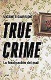 True crime: La fascinación del mal