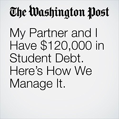 My Partner and I Have $120,000 in Student Debt. Here's How We Manage It. copertina