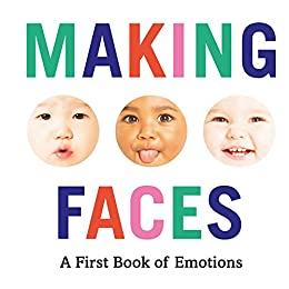 Making Faces: A First Book of Emotions by [Abrams Appleseed,]