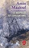 Le naufrage des civilisations par Maalouf