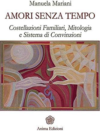 Amori senza tempo: Costellazioni familiari, mitologia e sistema di convizioni