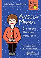 Angela Merkel - Die erste Bundeskanzlerin