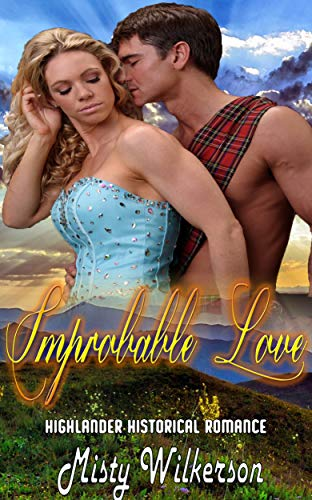 Improbable Love: Highlander Historical Romance