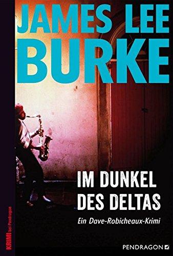 Im Dunkel des Deltas: Ein Dave-Robicheaux-Krimi, Band 8