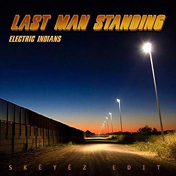 Last Man Stadning (Skéyéz Edit)
