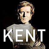 Songtexte von Kent - Le Temps des âmes