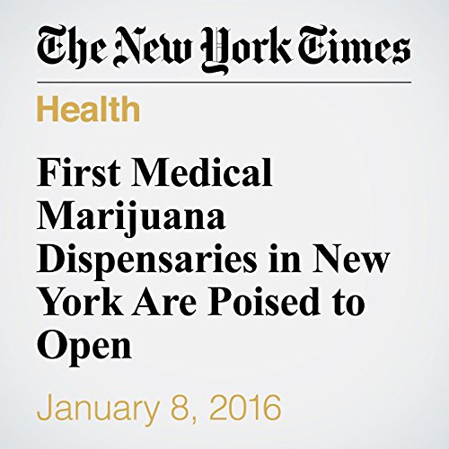 First Medical Marijuana Dispensaries in New York Are Poised to Open audiobook cover art