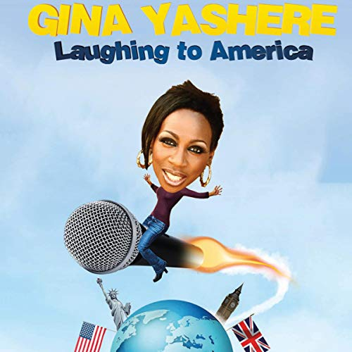 Gina Yashere: Laughing to America audiobook cover art