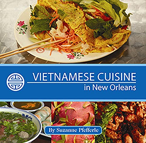 Vietnamese Cuisine in New Orleans (English Edition)