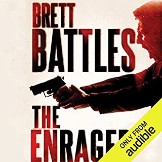 The Enraged     Jonathan Quinn, Book 7              Written by:                                                                                                                                 Brett Battles                               Narrated by:                                                                                                                                 Scott Brick                      Length: 8 hrs and 36 mins     Not rated yet     Overall 0.0